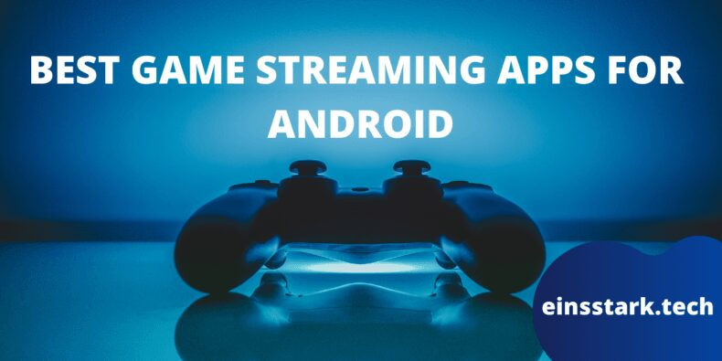 BEST-GAME-STREAMING-APPS-FOR-ANDROID-IN-2020