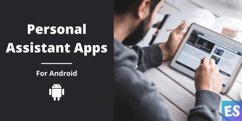 Best Personal Assistant Apps For Android (Free & Paid)